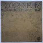 Colosseum - Daughter Of The Time