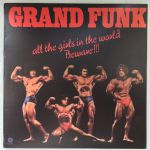 Grand Funk - All Girls In The World Beware